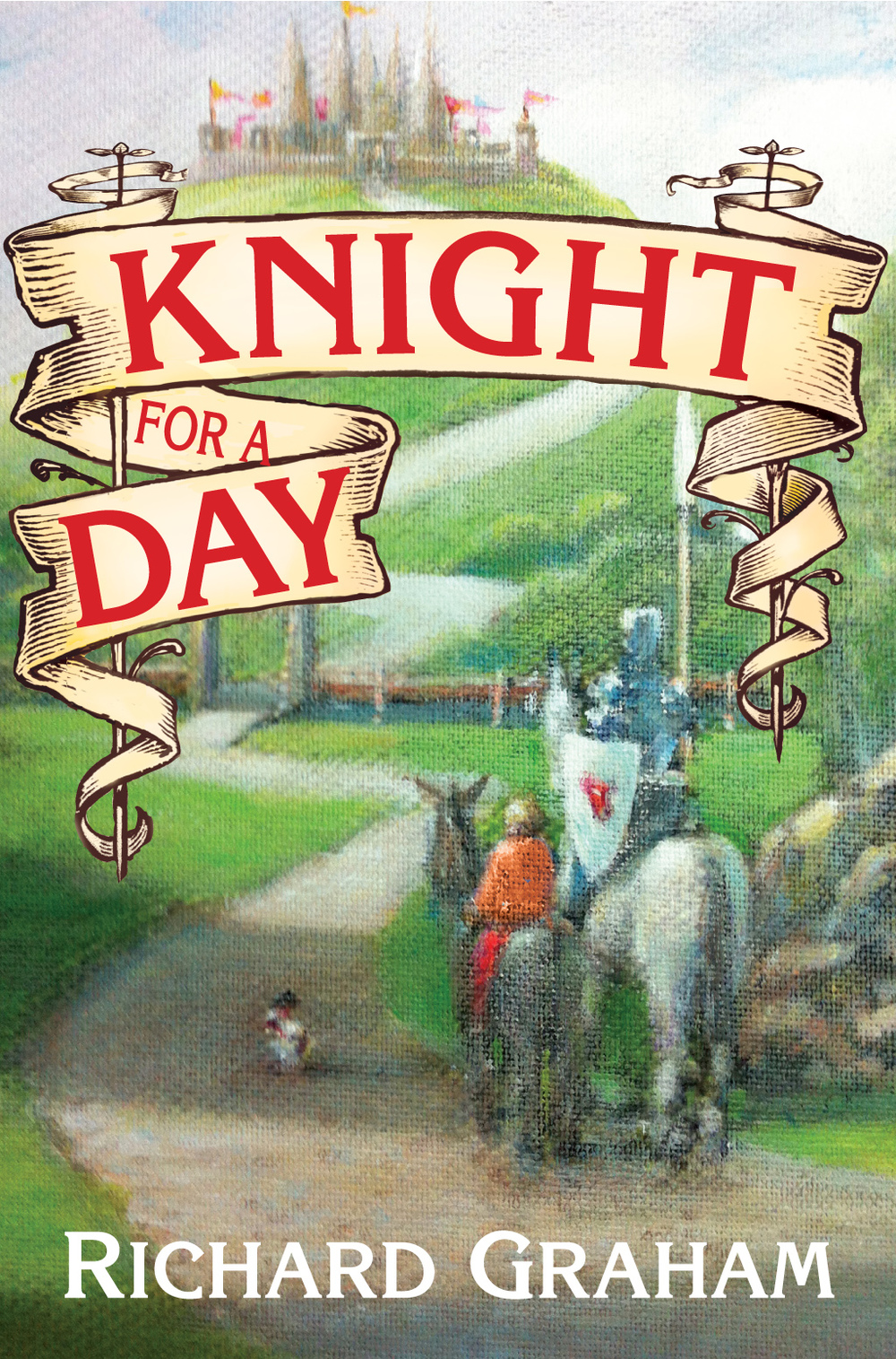 Knight For A Day by Richard Graham