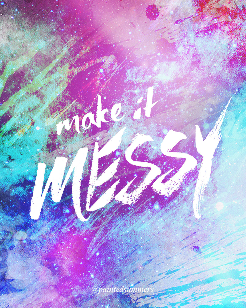 Make it Messy   Personal lettering project  (Find the original post here).
