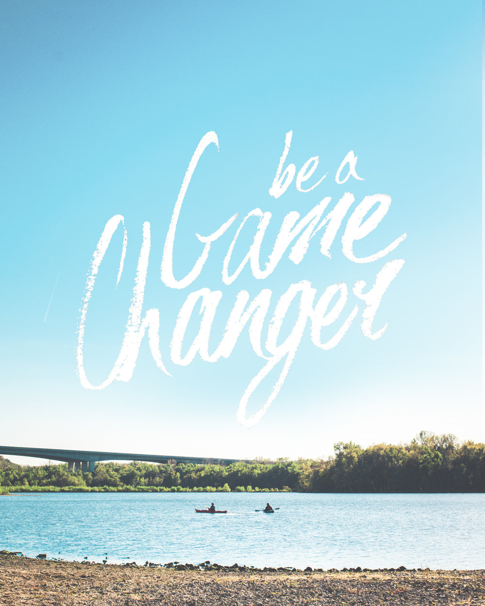 Be a Game Changer   Personal lettering piece inspired by Jen Carrington.  (Find the original post here).
