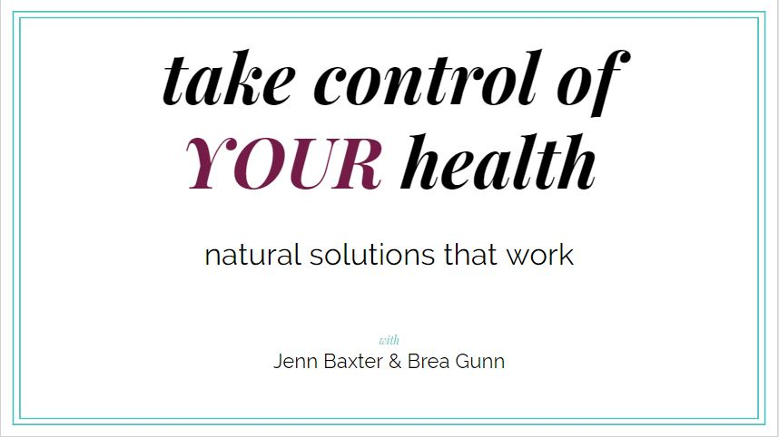 """Take Control of Your Health"" Webinar with Brea Gunn of BreaGettingFit.com"