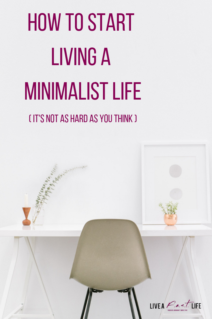 How to start living a minimalist life (it's not as hard as you think).png