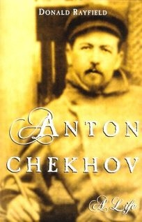 Review of  Anton Chekhov: A Life  by Donald Rayfield