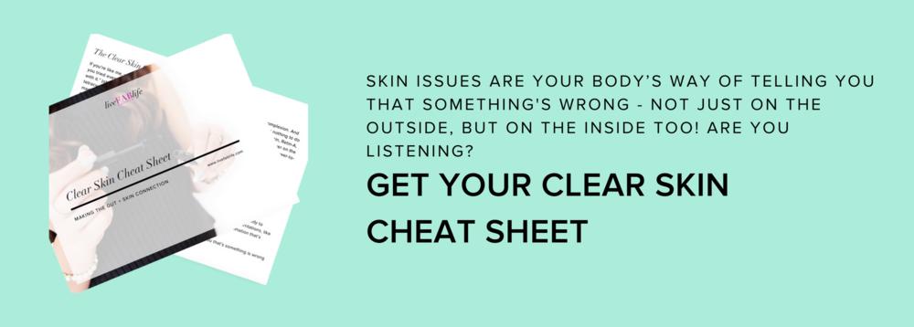 Clear Skin Cheat Sheet
