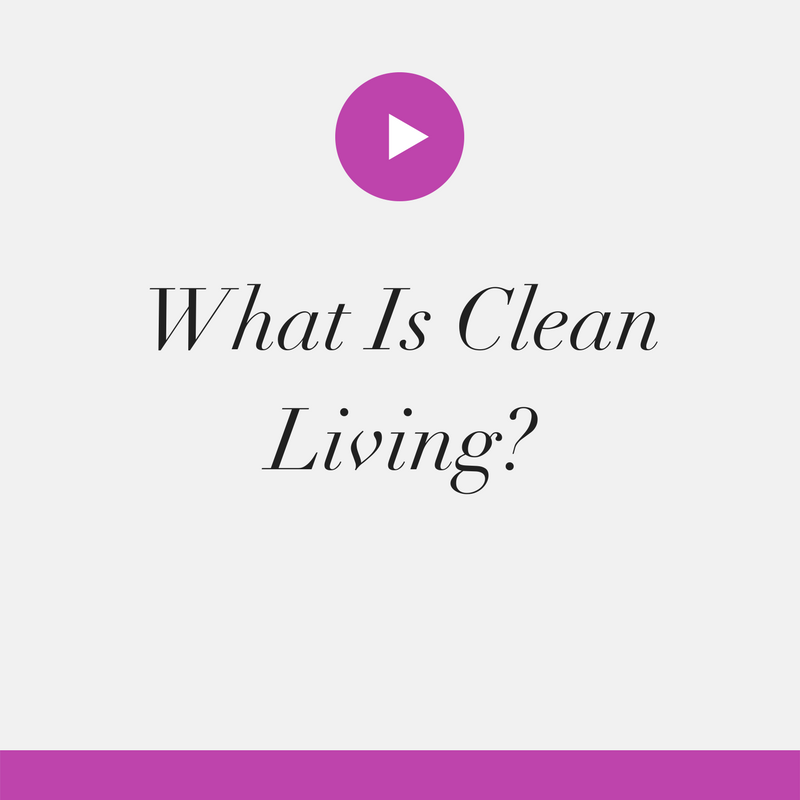 What Is Clean Living?