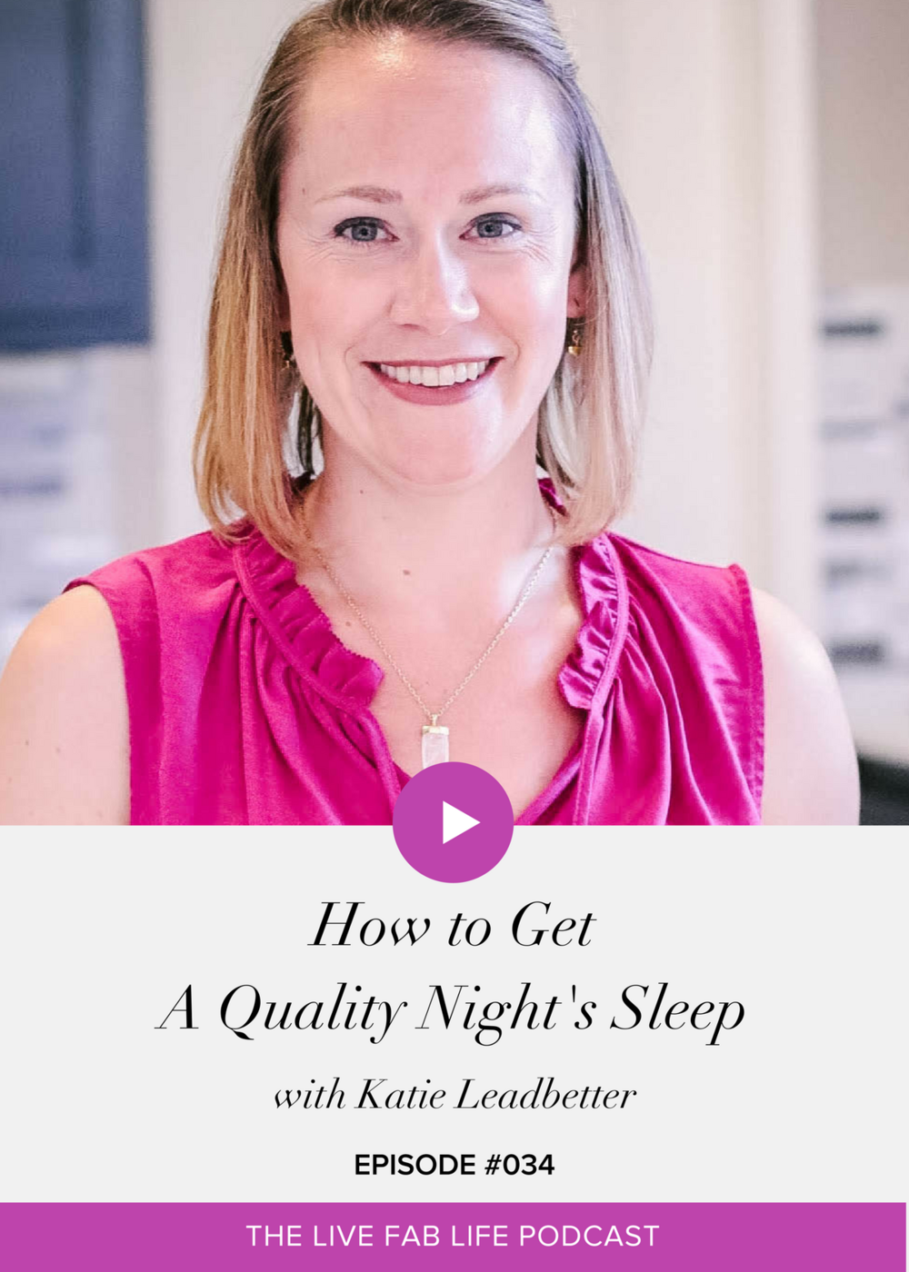Episode 034: How to Get A Quality Night's Sleep
