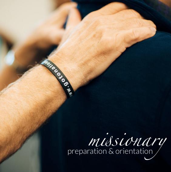 Missionary Preparation & Orientation