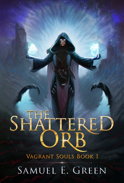 The Shattered Orb - Samuel E. Green