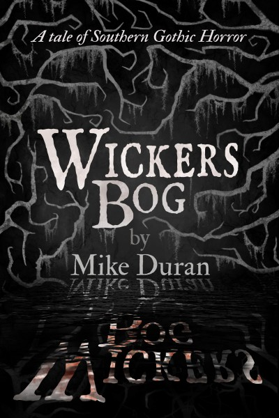 Wickers Bog - Mike Duran