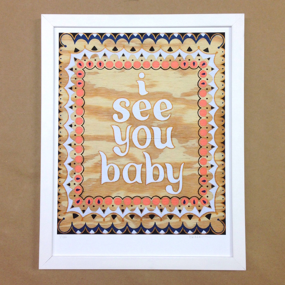 I See You Baby framed.JPG
