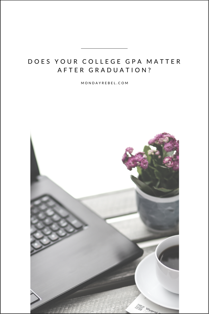 Does Your College GPA Matter After Graduation?