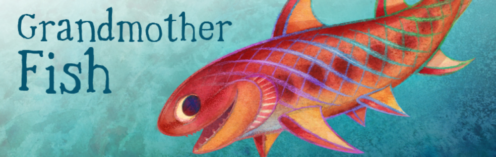 Grandmother Fish Header.png
