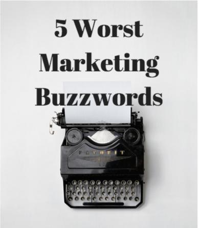 5 Worst Marketing Buzzwords