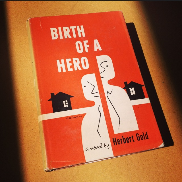 Herbert Gold - 1951 - BIRTH OF A HERO - Photo by Diana Phillips.JPG