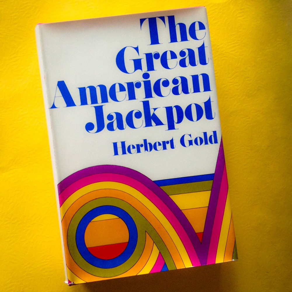 Herbert Gold - 1969 - THE GREAT AMERICAN JACKPOT - UK Edition - Photo by Diana Phillips.JPG