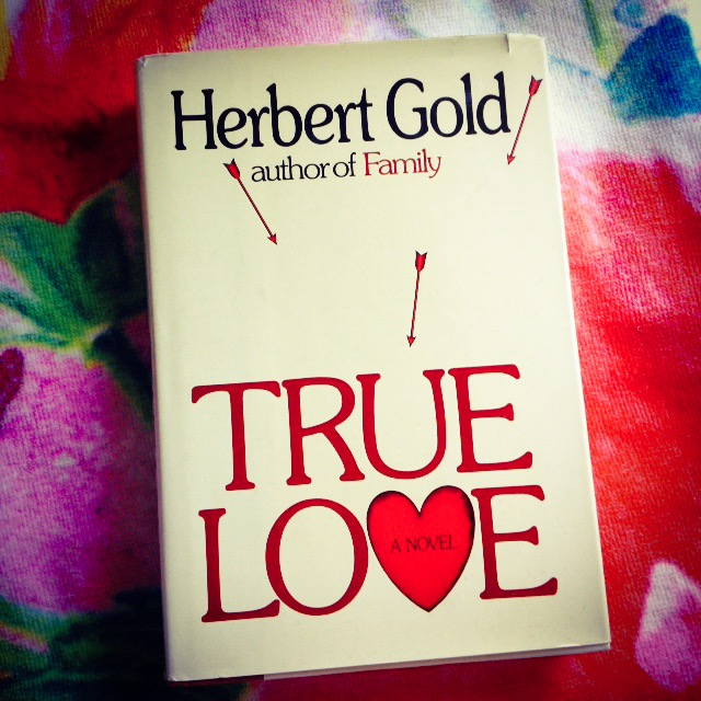 Herbert Gold - 1982 - TRUE LOVE - Photo by Diana Phillips.JPG