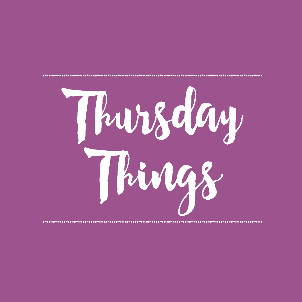 Thursday Things. Check out some things I'm loving this week!