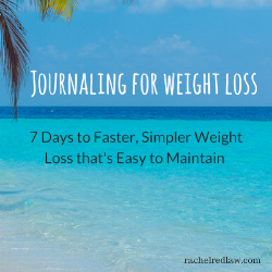 Journaling for weight loss_ 7 Days to Faster, Simpler Weight Loss that's Easy to Maintain.png
