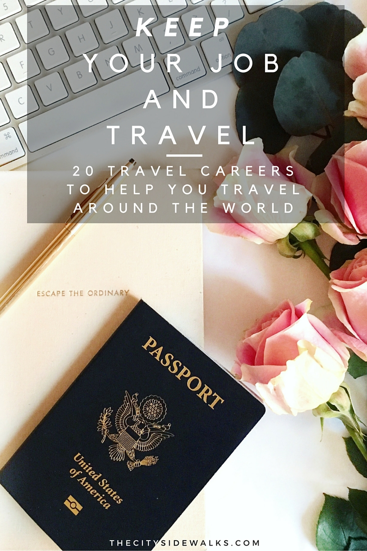 travel careers to keep your job and travel the city sidewalks similar posts for you