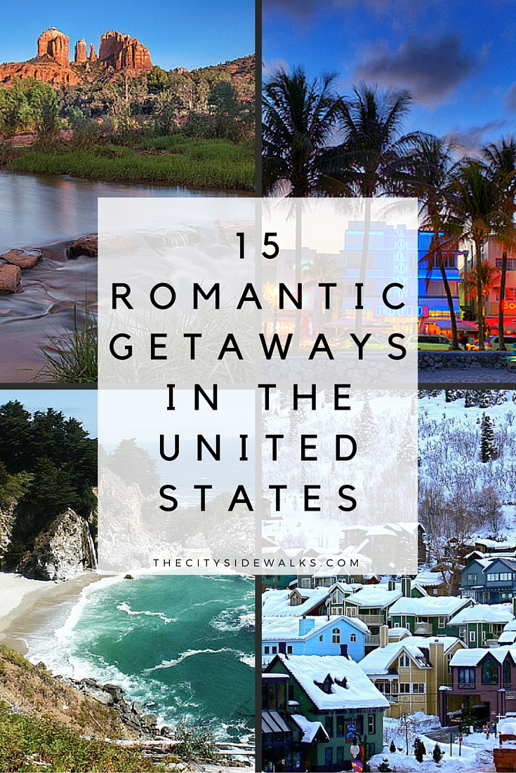 15 romantic getaways in the u s the city sidewalks for Romantic trips in the us