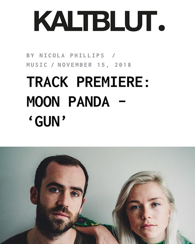 Big love to @kaltblut_magazine for the premiere of Gun by @moonpandamusic !!! Click the link in our bio to pre save it right now and then check out this great review!!!