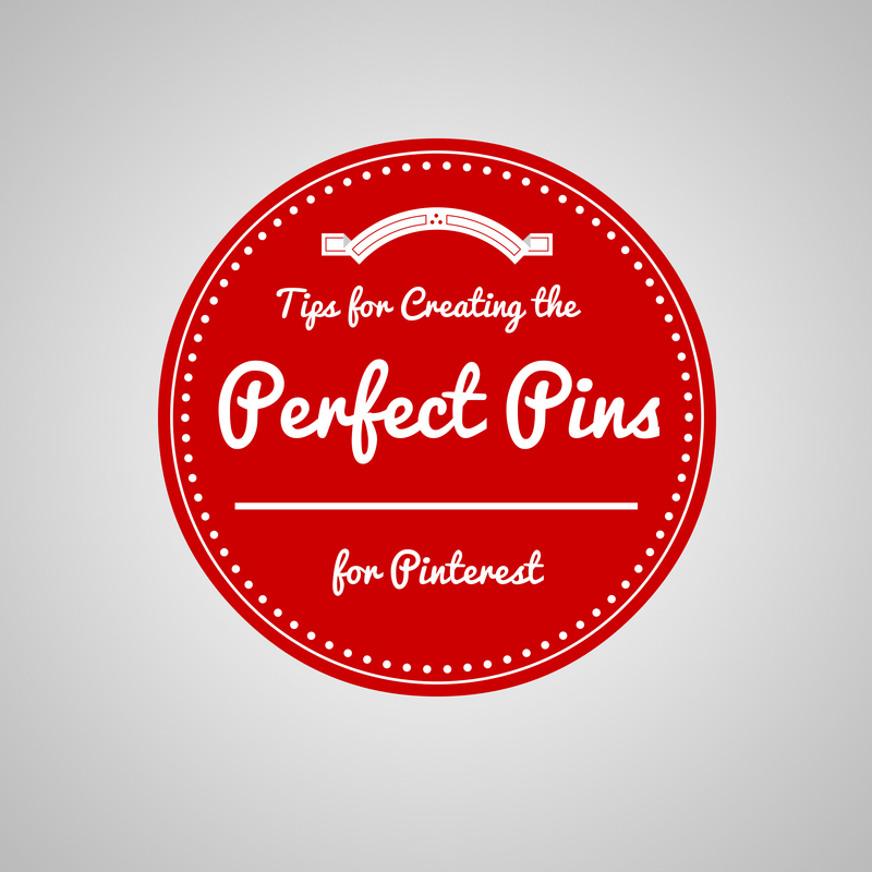 Tips for Creating the Perfect Pins