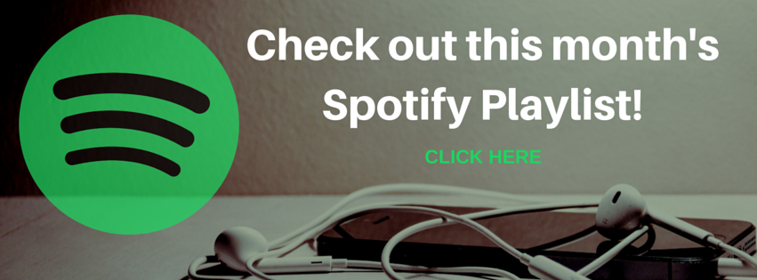 Check out this month'sSpotify Playlist!.png