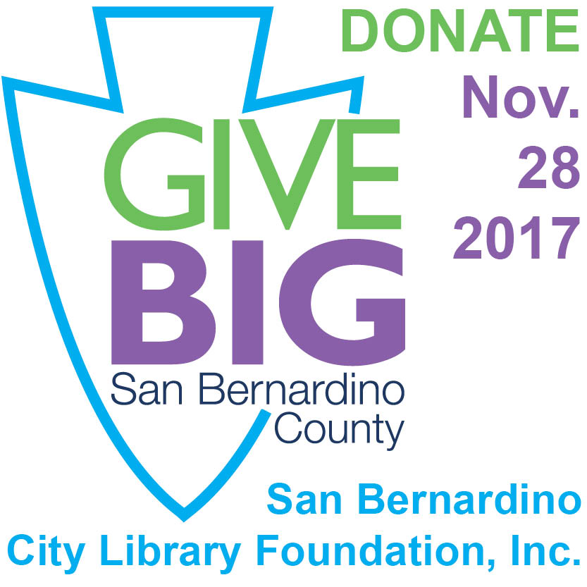 Please donate BIG to our cause:     https://givebigsbcounty.razoo.com/story/San-Bernardino-City-Library-Foundation