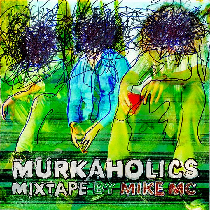 Murkaholics Mixtape1.jpg