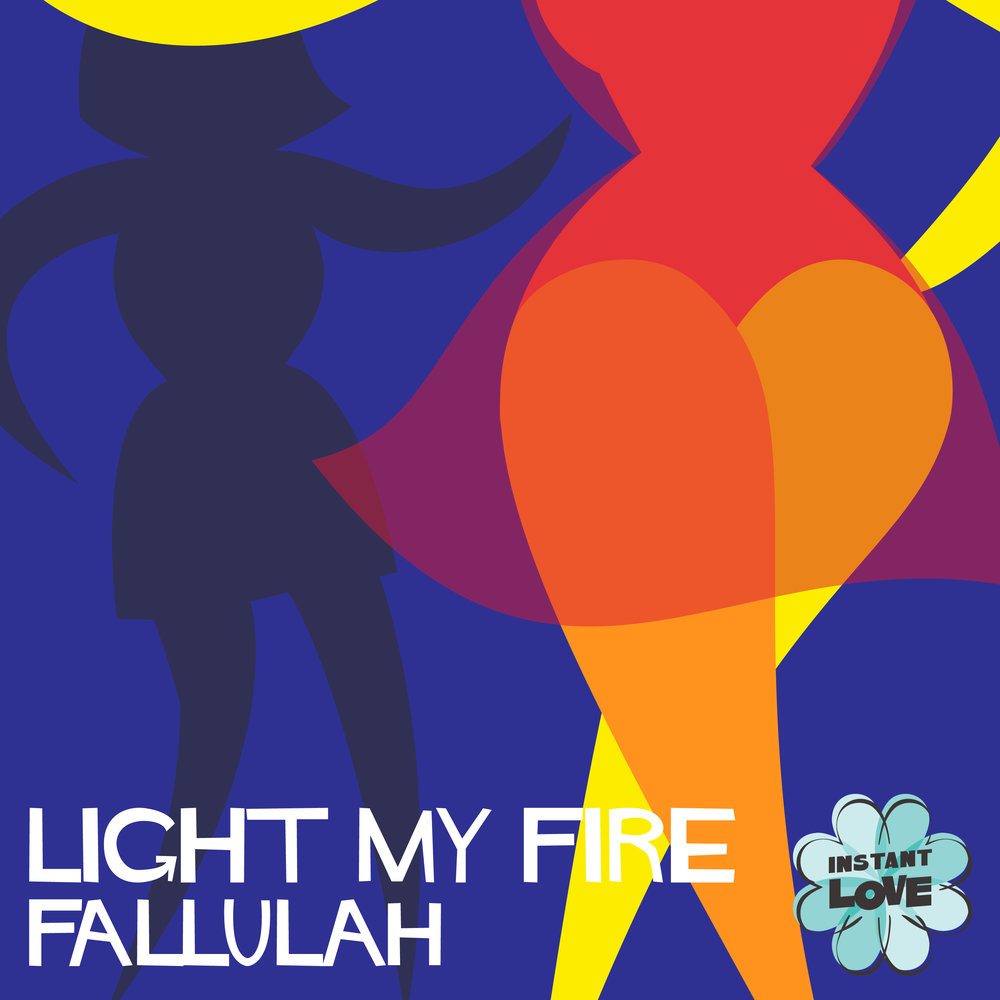 4-7_Light My Fire_Fallulah.jpg