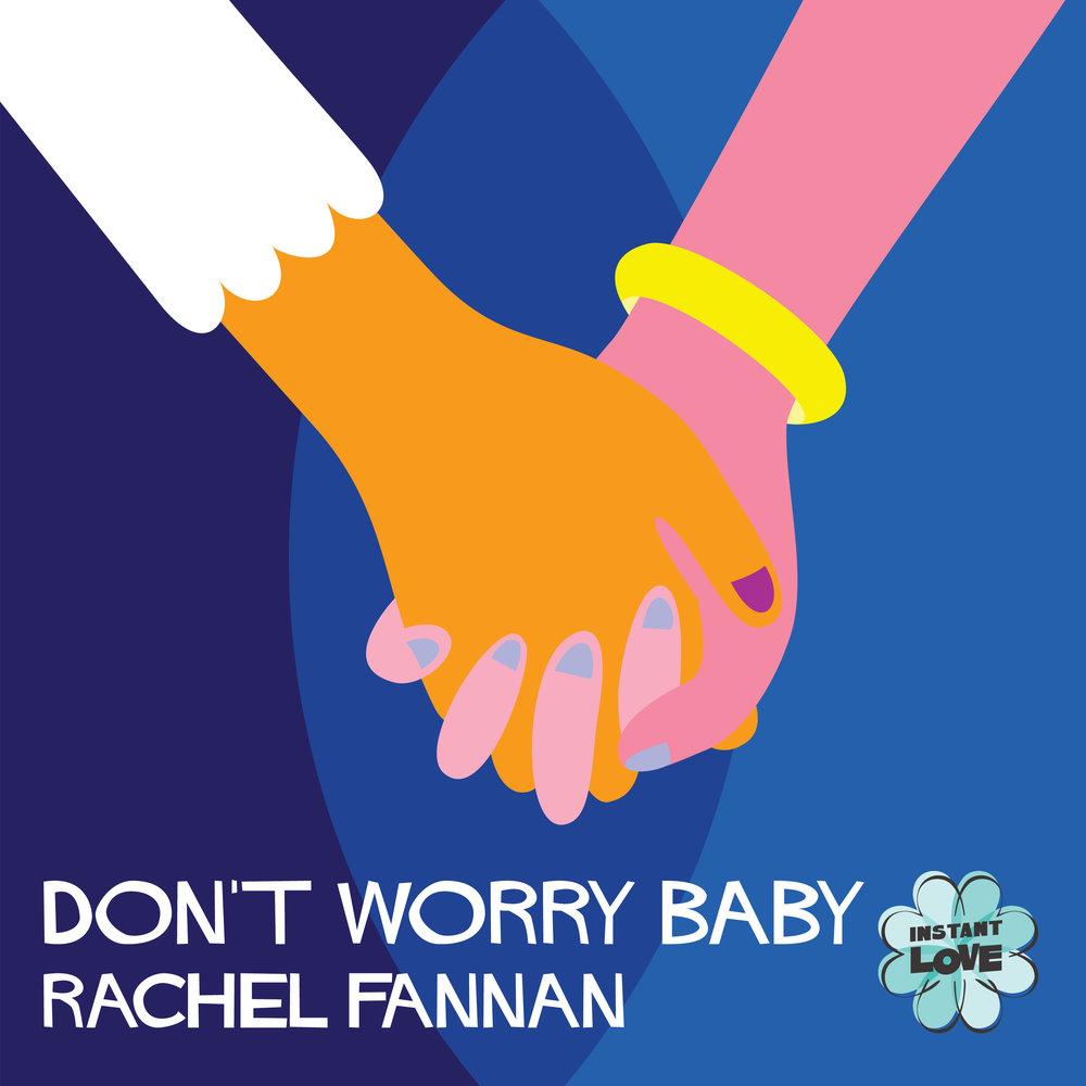5-19_Don't Worry Baby_Rachel Fannan.jpg