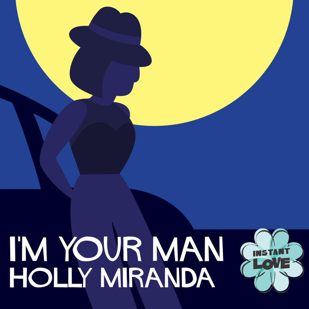 9-22_I'm Your Man_Holly Miranda.jpg