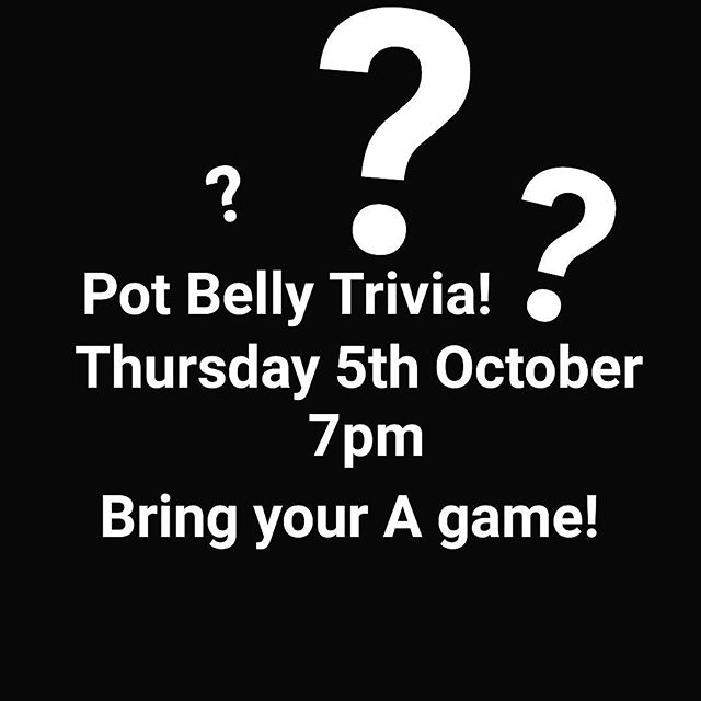 Come on down to Pot Belly on Thursday night at 7pm for TRIVIA NIGHT!!! I'm making the questions easier too, so bring your trivially uninitiated friends. #trivia #trivianight #potbellybar #uselessfacts