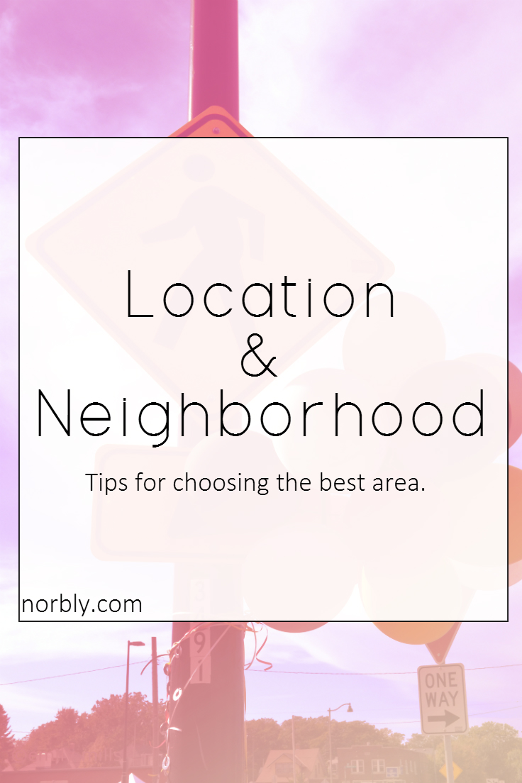 Choosing a location for your new home can be hard. It's the one thing you can't change once you move. These are my tips and resources to choosing a great area.