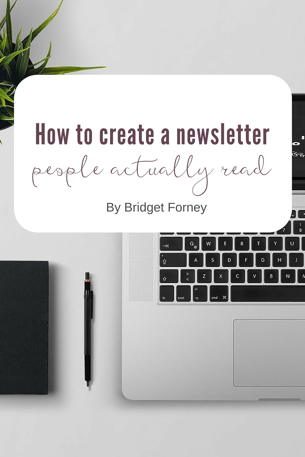 The art of writing the perfect newsletter. A guest post by Bridget Forney on NoraConrad.com Newsletters are also easy to read, portable on a mobile device and convenient because everyone already has email. Readers don't have to learn it, and it doesn't go away until readers delete it – even if it means it lives in an inbox for a week or a month or longer.