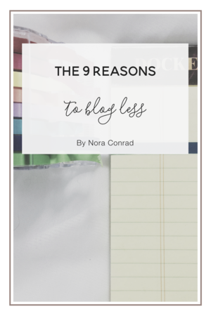 9 Reasons To Blog Less