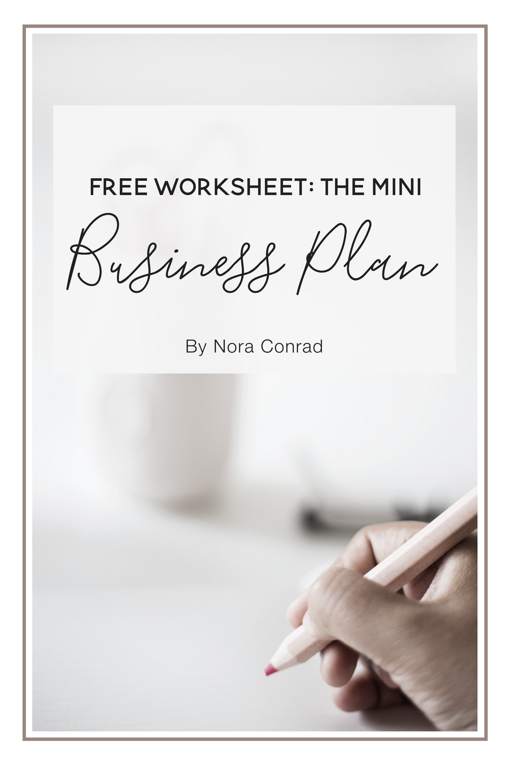 The mini business plan nora conrad how to write a business plan for you why you need to write it out flashek Image collections