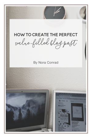 How to create the Perfect Value-Filled Blog Post