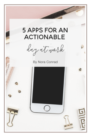 5 Apps for an Actionable Day at Work