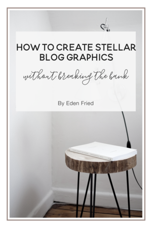 How to Create Stellar Blog Graphics without Breaking the Bank