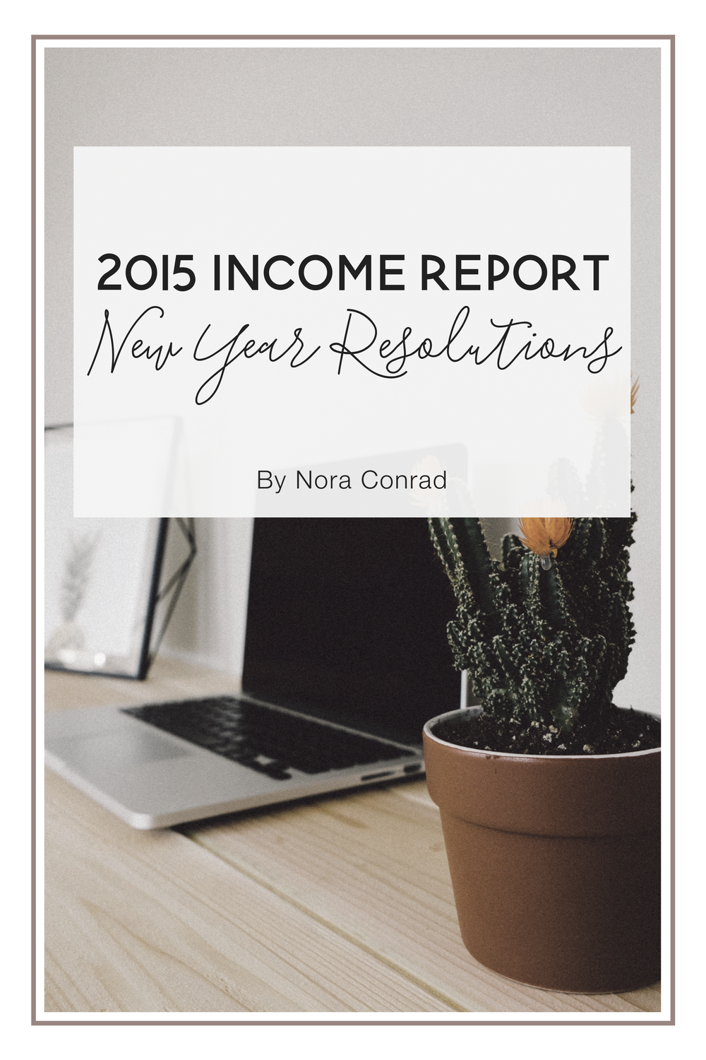2015 Income Report + New Year Resolutions