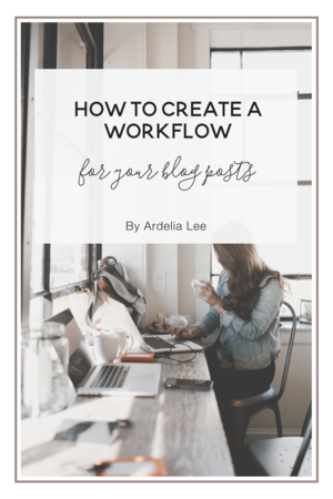 How to Create a Workflow for Your Blog Posts