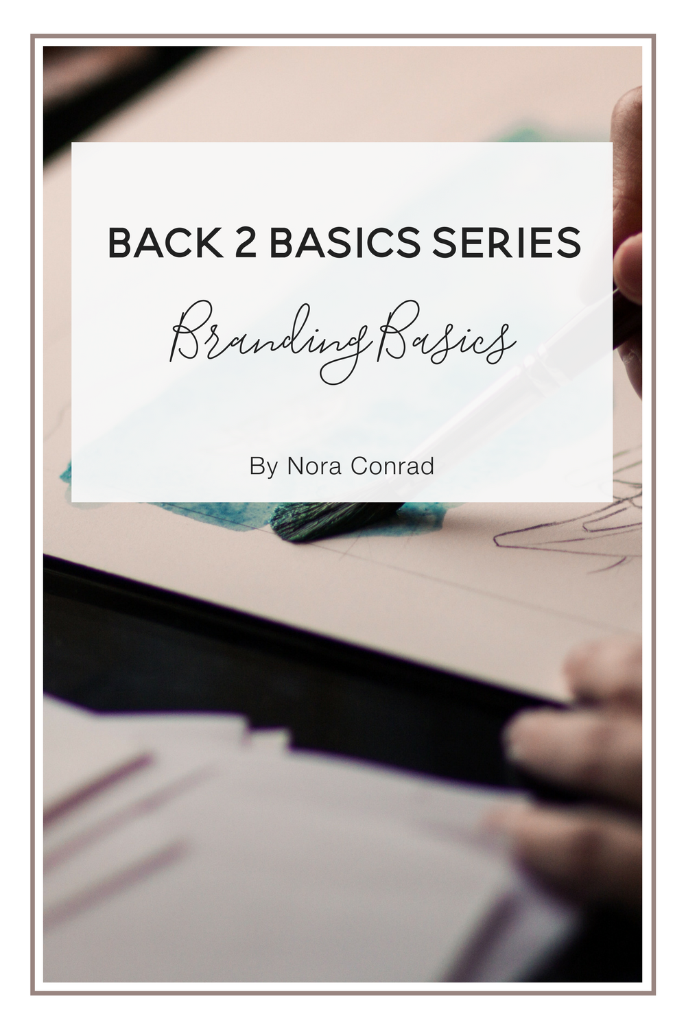 Back 2 Basics: Branding Guidelines to Follow