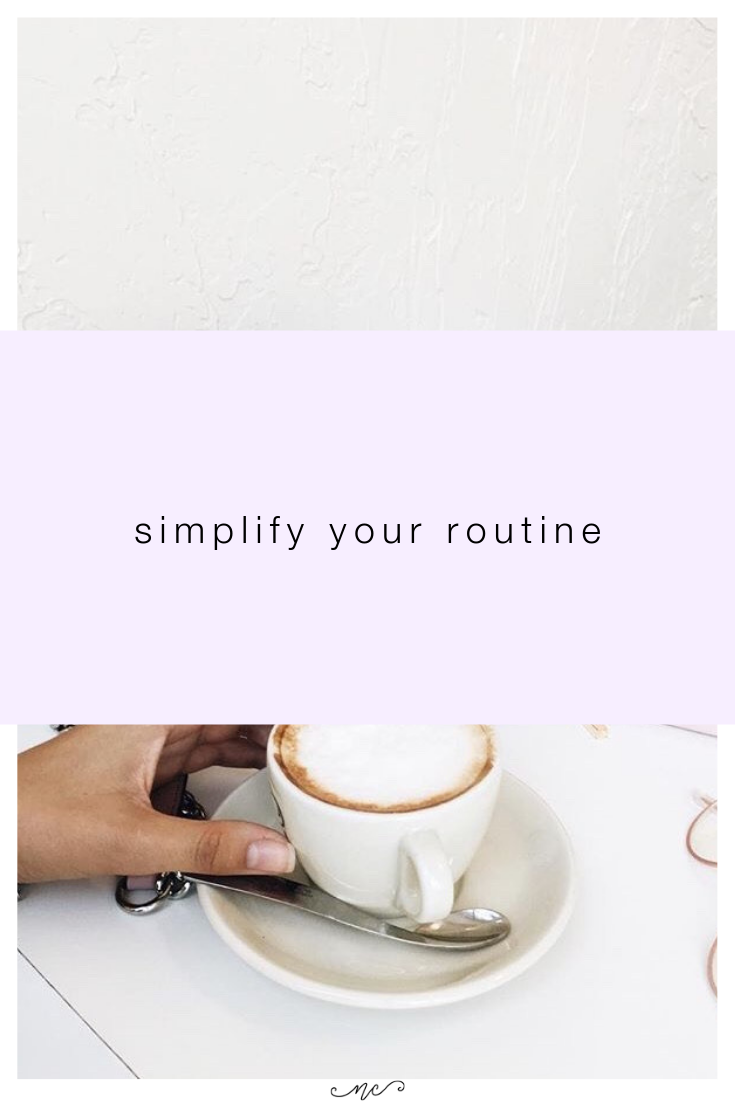 your everyday life shouldn't be causing you stress. Simplifying your routines and daily tasks can help you be more productive and less stressed.