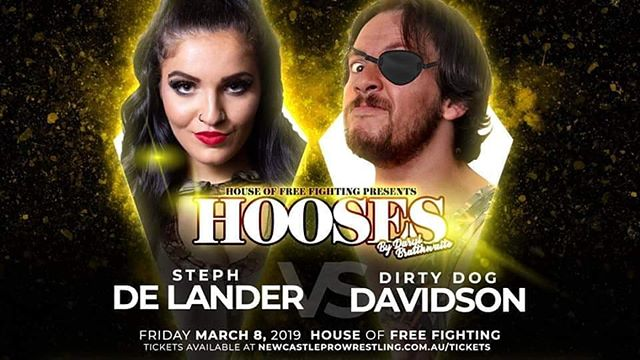 HOOSE PARTY MATCH ANNOUNCEMENT  Steph De Lander vs Dirty Dog Davidson  The debuting Dirty Dog Davidson, the evil twin of @daveconcrete steps into the Hoose to take on Steph De Lander (fka FaceBrooke) ! Can SDL take out Davidson ‪on March 8th‬? Or is Davidson just too much of a dirty dog?  Who's your pick for this singles match?  EVENT INFORMATION WHEN: ‪Friday, March 8‬ WHERE: House Of Free Fighting, ‪3/38 Metro Court, Gateshead, NSW‬ TIME: ‪7:00‬ Doors – ‪7:30‬ Bell Time TICKETS: $10 - Available on arrival or via www.newcastleprowrestling.com.au/tickets  All Hoose events are BYO Alcohol