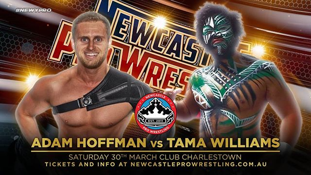 Newy Pro #77 - 30th of March!  Tama Williams vows to hurt Adam Hoffman and anyone who tries to stop him.  Tickets available from newcastleprowrestling.com.au/tickets  Event Information Saturday 30th March 2019 Doors Open : 6:30pm Showtime : 7:30pm Club Charlestown #newypro #4nations #adamhoffman #tamawilliams #australia #newcastleprowrestling #hoff #nations