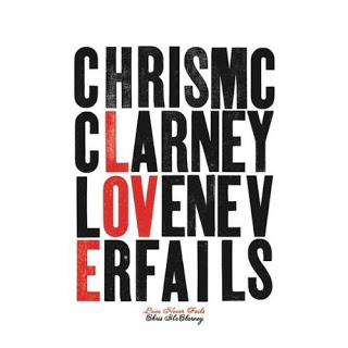 Chris McClarney - Love Never Fails.jpg