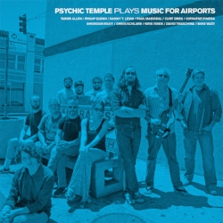 "Psychic Temple - Plays Music For Airports ""It's a great idea to cover Brian Eno's deathless ""Music For Airports 1/1"" in the style of Miles Davis' electric jazz masterpiece In A Silent Way. But does the Long Beach, CA-based collective Psychic Temple actually deliver on this promise? Oh, yes."" - Aquarium Drunkard Produced by Chris Schlarb Mixed by Ronan Chris Murphy Engineered by Jeff Lewis & Devin O'Brien ITUNES 