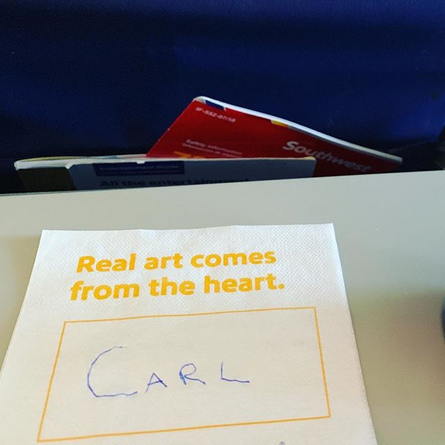 "Carl, airplane napkin. ""Real art comes from the heart."""