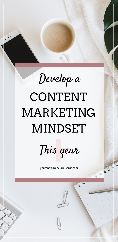 Develop your content marketing mindset