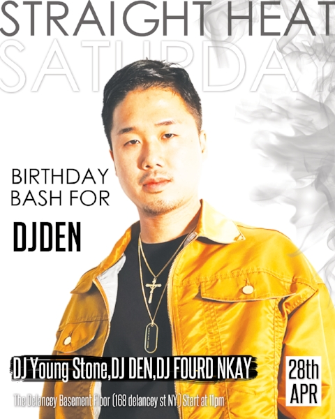 Straight-Heat-Saturday_DJDEN-Birthday_28APR2018.jpg